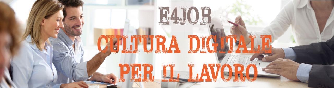 E4JOB - Cittadinanza Digitale per il Lavoro