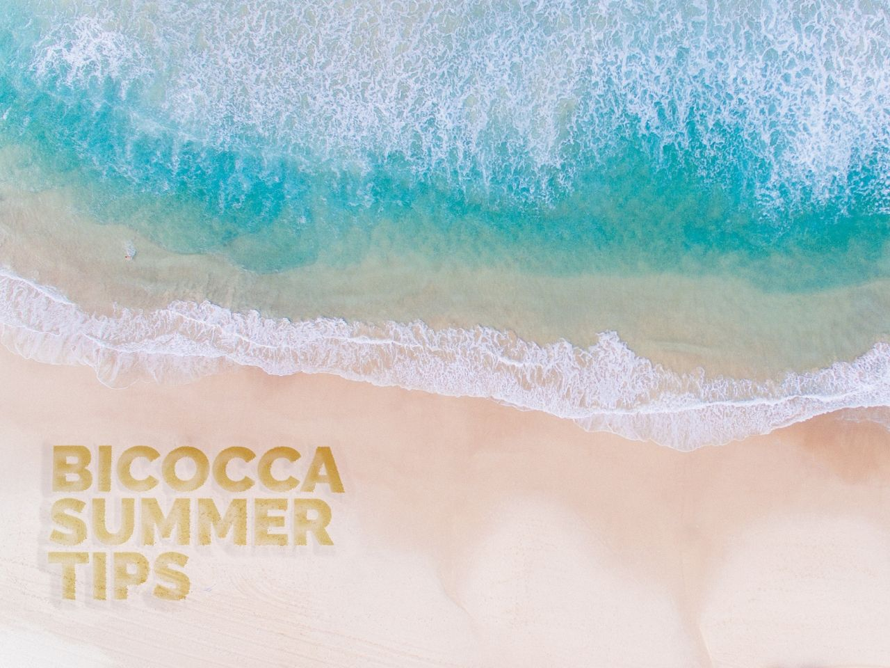 Bicocca Summer Tips